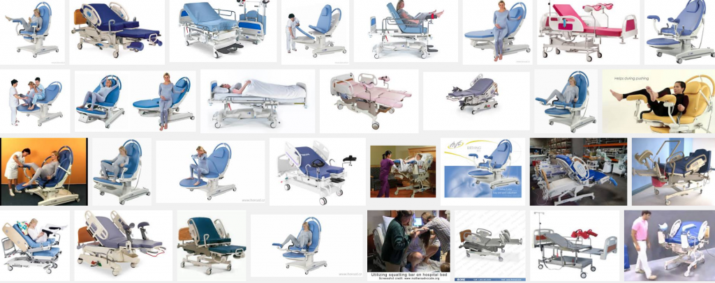 "In this screenshot of a Google Image Search for ""birthing beds"", we see a variety of products. While some can clearly be configured to accommodate a variety of positions, including squatting, many presume that a laboring woman will be lying on her back with her feet up in styrups and will be laboring and likely delivering within the confines of the bed."